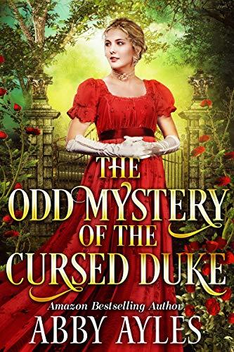 The Odd Mystery of the Cursed Duke: A Clean & Sweet Regency